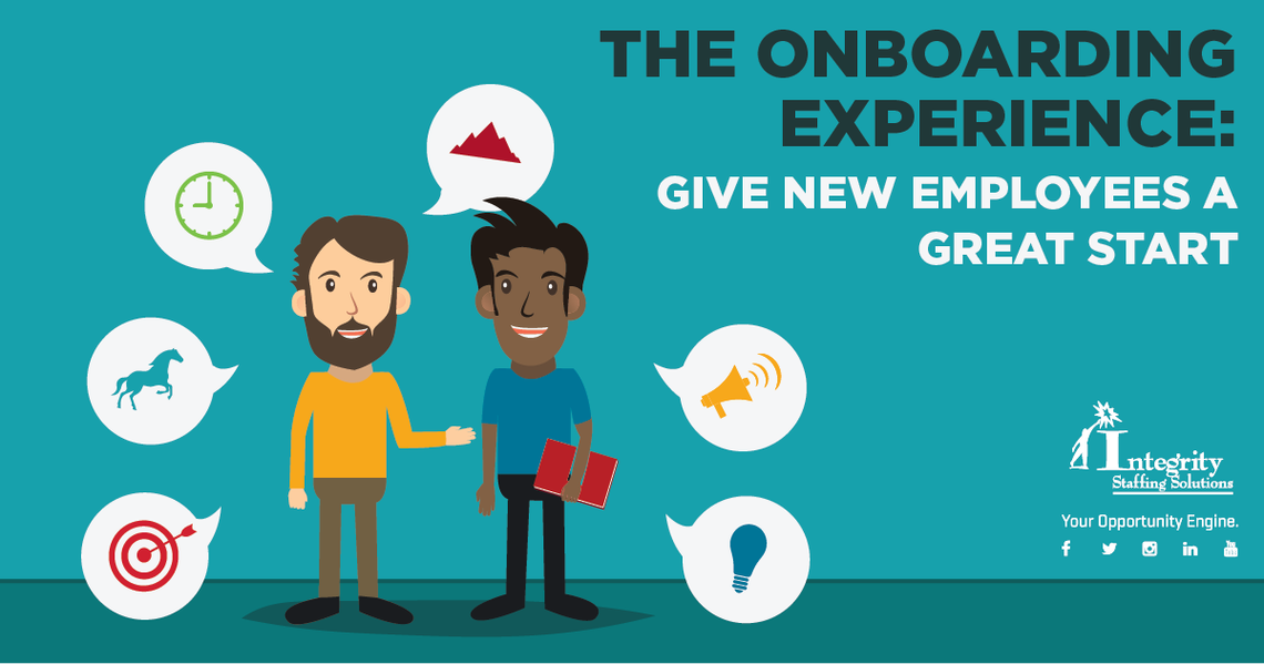 Integrity Staffing Solutions – The Onboarding Experience: Give New ...