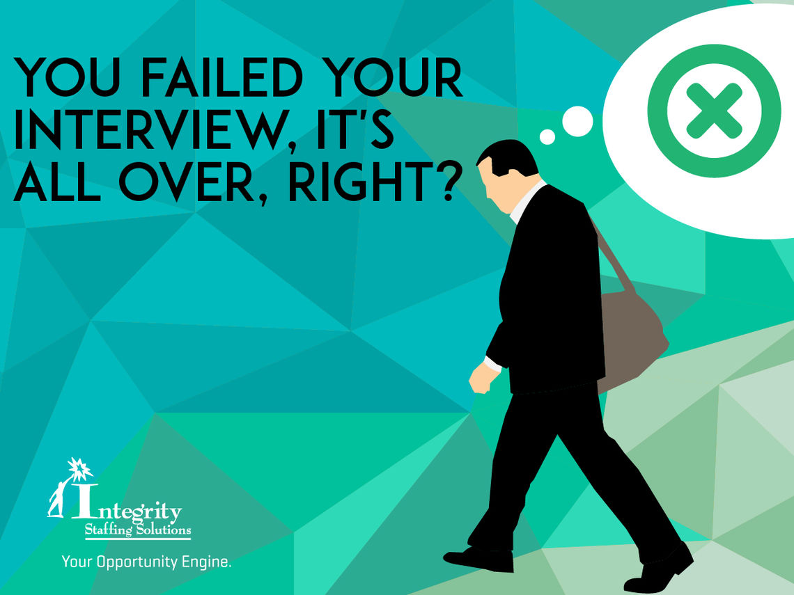 Integrity Staffing Solutions – You Failed Your Interview, It's all ...