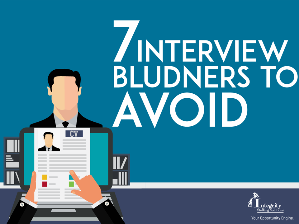 7 Interview Blunders to Avoid