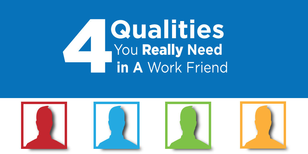 Qualities in a Work Friend