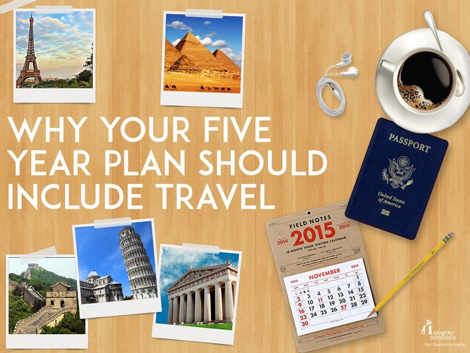 5 Year Plan Includes Travel